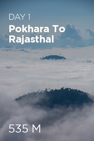Day 1 Pokhara to Rajasthal